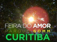 Curitiba Quase de Graça - Feira do Amor no Parque Gomm