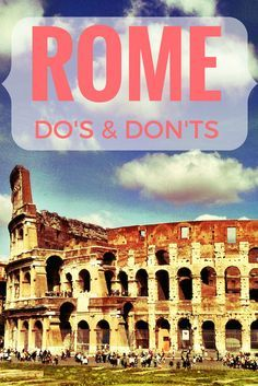 Things to do in Rome. (And what you actually should never do when in Rome)