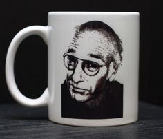 Starting the day with coffee served in a Larry David mug?  Nothing would be able to bring me down.