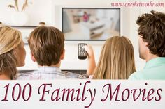 100 Family Movies ~ Perfect for Family Movie Night!