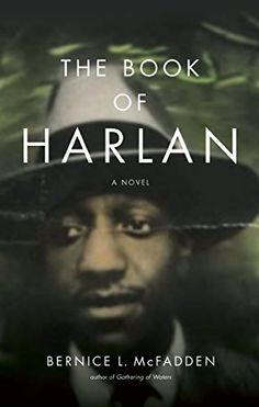 """""""The Book of Harlan"""" by Bernice L. McFadden: A successful pair of Harlem jazz musicians are invited to Montmartre France to perform right before the Nazi occupation of Paris and end up in Buchenwald. By the author of Sugar. Books 2016, New Books, Good Books, Date, African American Literature, Books To Read For Women, Award Winning Books, Award Winner, Summer Reading Lists"""