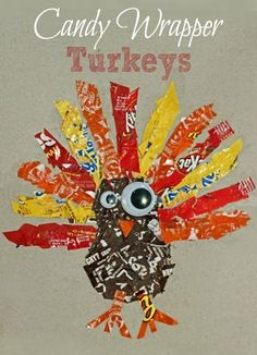Candy Wrapper Turkey ~ Simple Thanksgiving craft Tell the kids to save the candy wrappers from their Halloween treats.