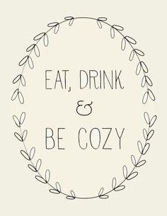 eat, drink + be cozy art print