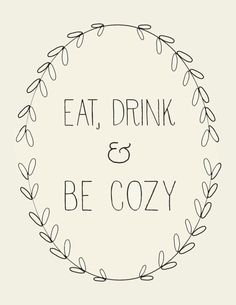 eat, drink + be cozy art print
