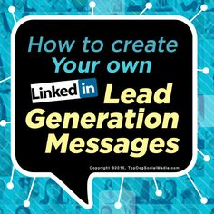 How To Create Powerful LinkedIn Lead Generation Messages (A step by step guide that will help you generate better business relationships and results with Linkedin) Article by @meloniedodaro.