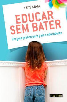 """CLOSE UP!: Ganha Livro """"Educar Sem Bater"""""""