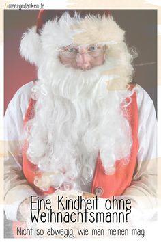 Es gibt gute Gründe für eine Kindheit ohne Weihnachtsmann. Doch es ist nicht so einfach, sich von eigenen Kindheitserinnerungen zu lösen. Brave, Blue Prints, Tooth Fairy, Old Men, Child Life, Family Life, Childhood Memories, Santa Clause