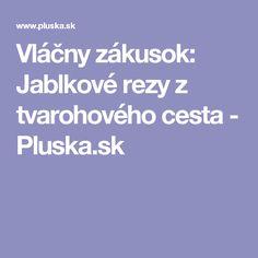 Vláčny zákusok: Jablkové rezy z tvarohového cesta - Pluska.sk