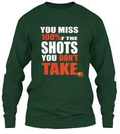 You Miss Shots Forest Green T-Shirt Front
