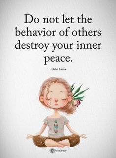 Do not let the behavior of other destroy your inner peace. 31 positive affirmations to create more success Do not let the behavior of other destroy your inner peace. 31 positive affirmations to create more success Work Motivational Quotes, Great Quotes, Quotes To Live By, Peace Of Mind Quotes, Inner Peace Quotes, Quotes Inspirational, Quotes About Peace, Quotes On Life, Sayings And Quotes