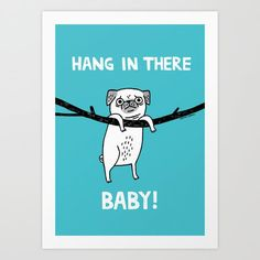 Hang In There baby! by Gemma Correll word art print poster black white motivational quote inspirational words of wisdom motivationmonday Scandinavian fashionista fitness inspiration motivation typography home decor