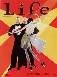 Life Magazine cover illustration by Russell Patterson The art deco years! Vintage Cartoon, Vintage Ads, Vintage Advertisements, Vintage Posters, Old Magazines, Vintage Magazines, Fashion Magazines, Cartoons Magazine, Art Deco