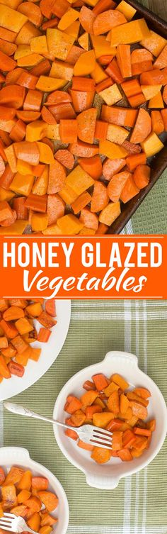 A mixture of carrots, sweet potatoes and butternut squash that are roasted with a simple honey glaze.