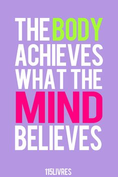 The power of the mind. Truth: believing in oneself and breaking YOUR limitations begin with exercising NOT ONLY the body, but also the MIND.