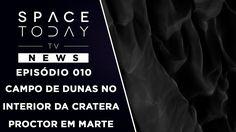 Campo de Dunas na Cratera Proctor em Marte - Space Today TV News Ep.010
