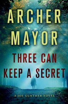 Three Can Keep a Secret by Archer Mayor
