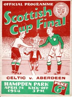 Celtic 2 Aberdeen 1 April 1954 at Hampden Park. The programme cover for the Scottish Cup Final.