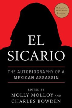 El Sicario: The Autobiography of a Mexican Assassin - Anonymous