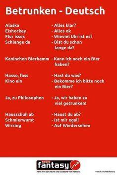 Betrunken-Deutsch. So schlecht, dass es schon wieder gut ist...