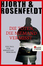 Die Toten die niemand vermisst  (Sebastian Bergman, #3)