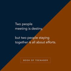 Image may contain: text that says 'Two people meeting is destiny, but two people staying together is all about efforts. BOOK OF TEENAGER' Bff Quotes, Fact Quotes, Attitude Quotes, Friendship Quotes, Daily Quotes, True Quotes, Qoutes, Deep Quotes, Unspoken Words