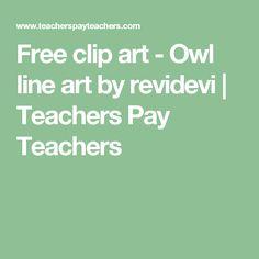Free clip art - Owl line art by revidevi | Teachers Pay Teachers