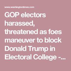 news electors harassed threatened foes maneuver
