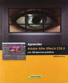 Aprender Adobe After Effects CS5.5: con 100 ejercicios prácticos