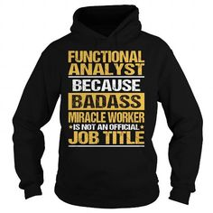 Awesome Tee For Functional Analyst T Shirts, Hoodies. Get it now ==► https://www.sunfrog.com/LifeStyle/Awesome-Tee-For-Functional-Analyst-93895329-Black-Hoodie.html?57074 $36.99