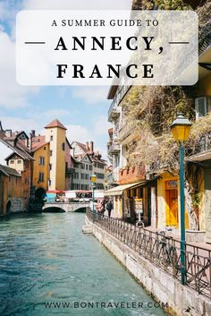 A Summer Guide to Annecy, France — Bon Traveler