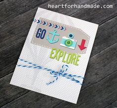 Go Explore, Hybrid card using Expedition digital scrapbooking kit from Sarah Hurley Designs. www.heartforhandmade.com