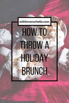 How to throw a Holiday Brunch