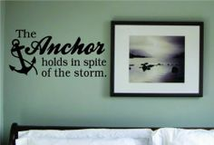 The Anchor Holds in Spite of the Storm Quote Wall Decal Sticker