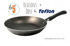 You couldn't pay me to fry up an egg in a teflon pan! Did you know Teflon was created by accident? True story! These 6 reasons will make you want to toss it