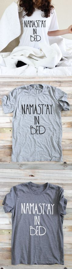 Namastay in bed shirt funny yoga shirt - Funny Shirts - Ideas of Funny Shirts - Namast'ay In Bed Funny Yoga Shirt Namastay In Bed Shirt, Looks Style, My Style, Diy Shirt, Couture, Funny Tees, Girl Humor, Short, Graphic Tees