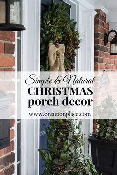 Easy ideas for Simple and Natural Christmas Porch Decor that's completely DIY!