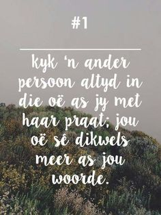 Kyk iemand altyd in die oë as jy met haar praat, jou oë sê dikwels meer as jou woorde Afrikaanse Quotes, Queen Quotes, Christian Inspiration, True Words, Positive Thoughts, Beautiful Words, Favorite Quotes, Verses, Qoutes