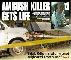 Convicted killer gets life in '11 murder of Ridley neighbor - delcotimes.com Dec. 5, 2012