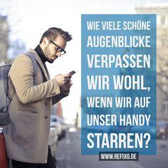 #handy #starren #Realität #zeit #smartphone #telefonieren #surfen #zitat