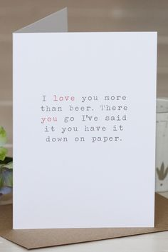 Greetings Card - 'I Love You More Than Beer'. £2.50, via Etsy.