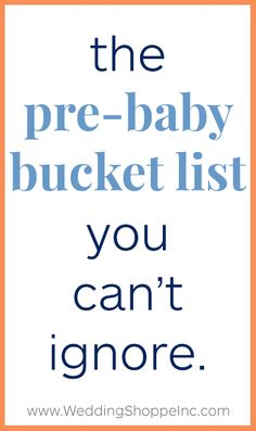 There are a few things you may want to check off this list before you have those kiddos! What's on your pre-baby bucket list?