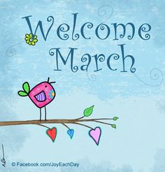 Please be kind to us. Make wonderful things happen to our friends and families. Welcome positive March!