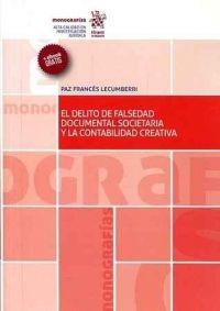 El Delito de falsedad documental societaria y la contabilidad creativa / Paz Francés Lecumberri