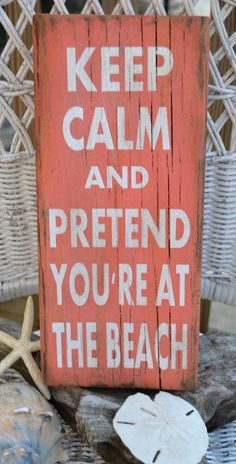 """Coral, Beach Decor, """"Keep Calm And Pretend You Are At The Beach"""" Hand Painted Wood Sign, Reclaimed Beach Wood"""