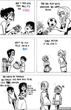 Gender roles are just a social construct, and as a feminist I want to show my kids that being feminine isn't a bad thing. If girls can like boy things then my son can like girl things. Lgbt Memes, Funny Memes, Image Triste, Gender Roles, Faith In Humanity, Equality, Fandom, Feelings, Inspiration Quotes