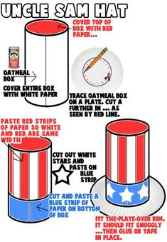 of July Crafts for Kids : Ideas for Arts & Crafts Activities and Projects for American Independence Day on July for Children, Teens, and Preschoolers Hat Crafts, July Crafts, 4th Of July Parade, July 4th, Oncle Sam, Uncle Sam Costume, Hot Wheels, Oatmeal Container, Crafts For Kids