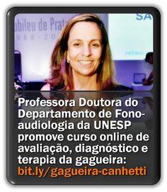 Professora Doutora do Depto. de Fonoaudiologia da UNESP promove curso online de avaliação, diagnóstico e terapia da gagueira.