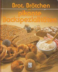 Brot Brötchen und Pikante Backspezialitäten von Marie-Rheres Wiener * Backen