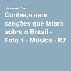 Conheça sete canções que falam sobre o Brasil - Foto 1 - Música - R7