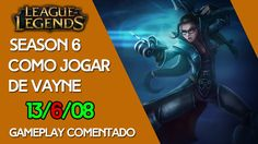 Como Jogar de Vayne - League of Legends - Gameplay - G4non Games